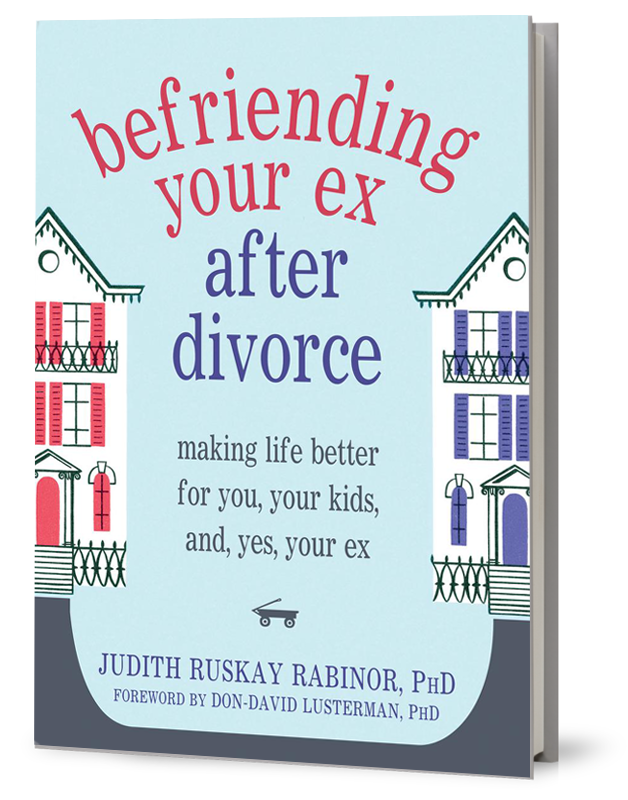 Befriending Your Ex – Judith Ruskay Rabinor, PhD
