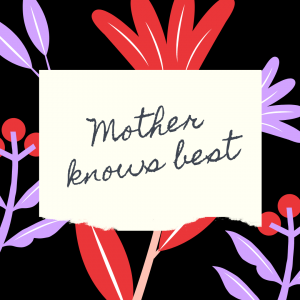 Mother knows best quote against floral background